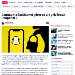 Comment sécuriser et gérer sa vie privée sur Snapchat ?