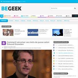 Comment sécuriser ses mots de passe selon Edward Snowden