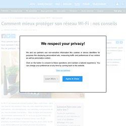 Comment sécuriser son réseau Wi-Fi