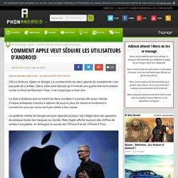 Comment Apple veut séduire les utilisateurs d'Android