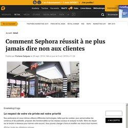 Comment Sephora réussit à ne plus jamais dire non aux clientes
