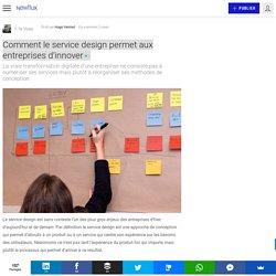 Comment le service design permet aux entreprises d'innover