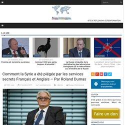 Comment la Syrie a été piégée par les services secrets Français et Anglais – Par Roland Dumas