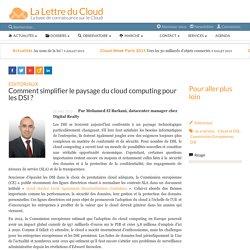 Comment simplifier le paysage du cloud computing pour les DSI ?