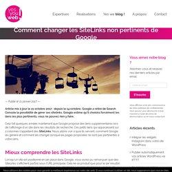 Comment changer les SiteLinks non pertinents de Google - Yes You Web !