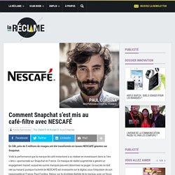 Comment Snapchat s'est mis au café-filtre avec NESCAFÉ
