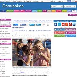Comment soigner la e-dépendance aux réseaux sociaux ? - News Psycho