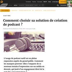 Comment choisir sa solution de création de podcast ?