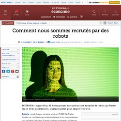 Comment nous sommes recrutés par des robots