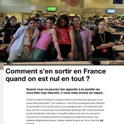 Comment s'en sortir en France quand on est nul en tout ? - VICE