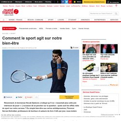 Comment le sport agit sur notre bien-être