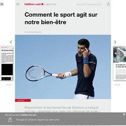Comment le sport agit sur notre bien-être - Edition du soir Ouest France - 16/11/2016