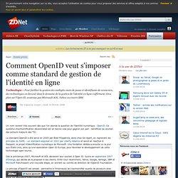 Comment OpenID veut s'imposer comme standard de gestion de l'identité en ligne - Actualités - ZDNet.fr