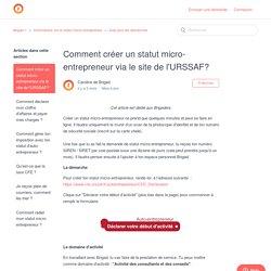 Comment créer un statut micro-entrepreneur via le site de l'URSSAF? – Brigad ⚡️