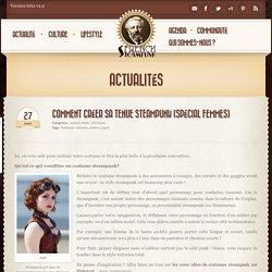 Comment créer sa tenue steampunk (Spécial femmes) - French Steampunk
