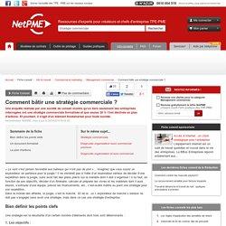 Comment bâtir une stratégie commerciale ? - Fiche conseil NetPME
