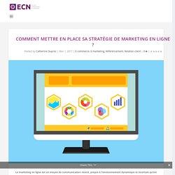 Comment mettre en place sa stratégie de marketing en ligne