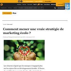 Comment mener une vraie stratégie de marketing écolo ?