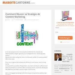 Comment Réussir sa Stratégie de Content Marketing