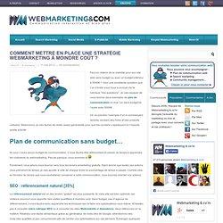 Comment mettre en place une stratégie webmarketing à moindre coût ?