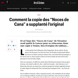 "Comment la copie des ""Noces de Cana"" a supplanté l'original"