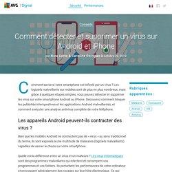 Comment supprimer un virus d'un téléphone Android ou iPhone