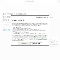 Comment surfer anonymement sur le Web?