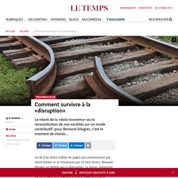 Comment survivre à la «disruption» - Le Temps