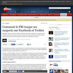 Comment le FBI traque ses suspects sur Facebook et Twitter - Act