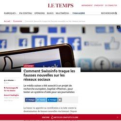 Comment Swissinfo traque les fausses nouvelles sur les réseaux sociaux - Le Temps
