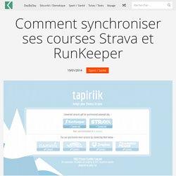 Comment synchroniser ses courses Strava et RunKeeper