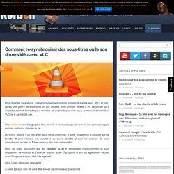 Comment re-synchroniser des sous-titres ou le son d'une vidéo avec VLC - Korben