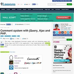 Comment system with jQuery, Ajax and PHP.