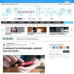 Dr. Andrew Weil: Comment la technologie a piraté nos cerveaux