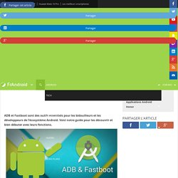 Comment télécharger les outils ADB et Fastboot sur Windows, macOS et Linux ?