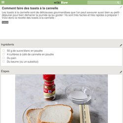 Comment faire des toasts à la cannelle: 11 étapes