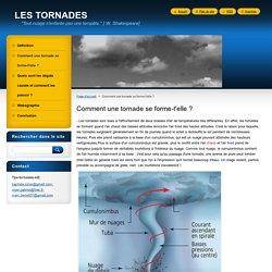 Comment une tornade se forme-t'elle ?