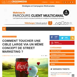 Comment toucher une cible large via un même concept de Street Marketing ?