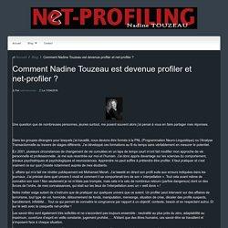 Comment Nadine Touzeau est devenue profiler et net-profiler ?