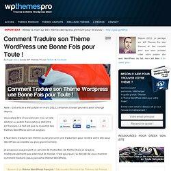 Comment Traduire son Thème Wordpress une Bonne Fois pour Toute !