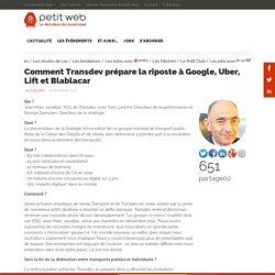 Comment Transdev prépare la riposte à Google, Uber, Lift et Blablacar