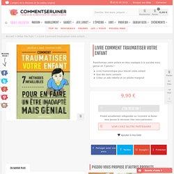 Livre Comment traumatiser votre enfant - What the fuck