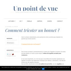 Comment tricoter un bonnet ? – Un point de vue
