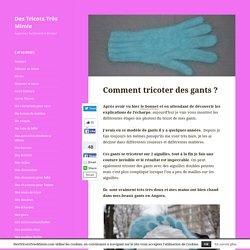 Comment tricoter des gants ?