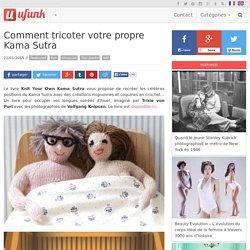 Comment tricoter votre propre Kama Sutra
