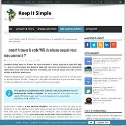 Comment trouver le code WiFi du réseau auquel vous êtes connecté ?