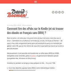 Comment lire des ePubs sur le Kindle (et où trouver des ebooks en français sans DRM)