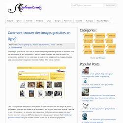 Comment trouver des images gratuites en ligne?