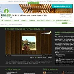 Comment trouver son professionnel du bois ? - Vidéo