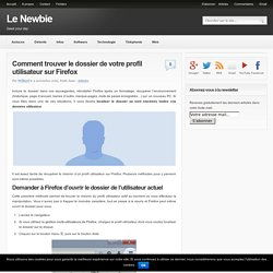 Comment trouver le dossier du profil utilisateur sur Firefox